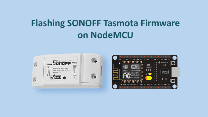Flashing Sonoff Firmware On Nodemcu Factoryforward